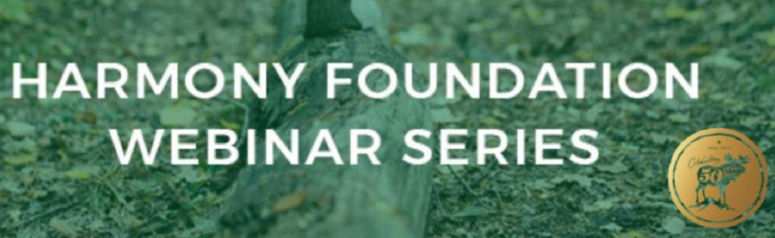 Harmony Foundation Webinar Series