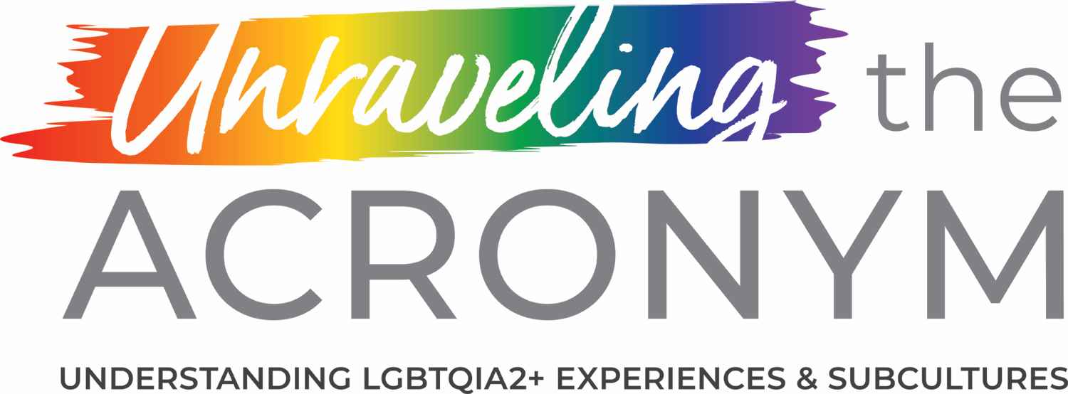 Unraveling the Acronym: Virtual Conference for Professionals seeking to better work with LGBTQIA2+ Clients and their Families.